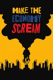 Make the economy scream (Greek Documentary 2019) watch online