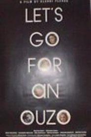 Πάμε για ένα ούζο (2002) Let's Go for an Ouzo – watch online