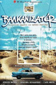 Balkanisateur/Βαλκανιζατέρ (1997) – movie online