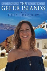 The Greek Islands: With Julia Bradbury